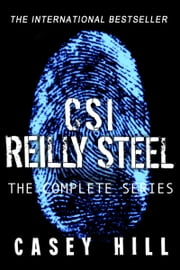 CSI Reilly Steel: The Collection ebook by Casey Hill