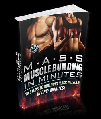 Mass Muscle Building In Minutes ebook by Anonymous