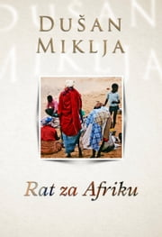 Rat za Afriku ebook by Dušan Miklja