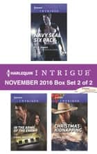 Harlequin Intrigue November 2016 - Box Set 2 of 2 - Navy SEAL Six Pack\Scene of the Crime: Means and Motive\Christmas Kidnapping ebook by Elle James, Carla Cassidy, Cindi Myers