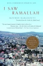 I Saw Ramallah ebook by Mourid Barghouti, Edward W. Said