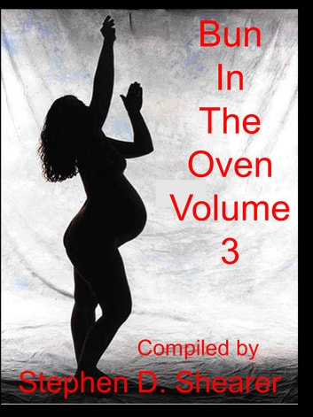 Bun In The Oven Volume 03 ebook by Stephen Shearer