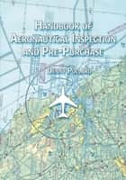 Handbook of Aeronautical Inspection and Pre-Purchase ebook by Denny Pollard