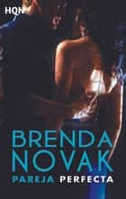 Pareja perfecta ebook by Brenda Novak