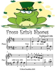 From Erin's Shores - Beginner Tots Piano Sheet Music ebook by Silver Tonalities