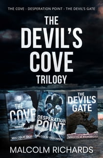 The Devil's Cove Trilogy - The Cove, Desperation Point, The Devil's Gate ebook by Malcolm Richards