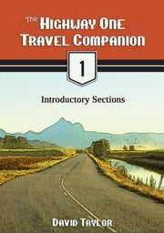 The Highway One Travel Companion: Introductory Sections ebook by David Taylor