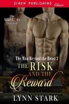 The Risk and the Reward ebook by Lynn Stark
