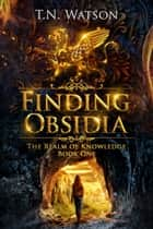 Finding Obsidia ebook by T.N. Watson