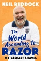 The World According to Razor - My Closest Shaves ebook by Neil ''Razor'' Ruddock, Neil 'Razor' Ruddock