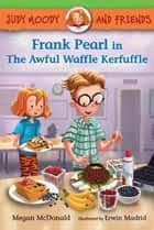 Frank Pearl in The Awful Waffle Kerfuffle ebook by Megan McDonald, Erwin Madrid
