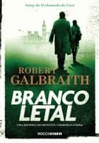Branco letal eBook by Robert Galbraith, Ryta Vinagre
