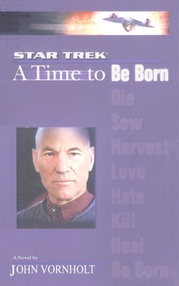A Star Trek: The Next Generation: Time #1: A Time to Be Born ebook by John Vornholt