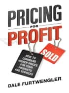 Pricing for Profit ebook by Dale FURTWENGLER