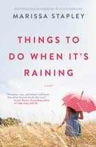 Things to Do When It's Raining ebook by Marissa Stapley