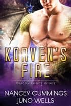 Korven's Fire: Dragon Prince of Wye E-bok by Nancey Cummings, Juno Wells