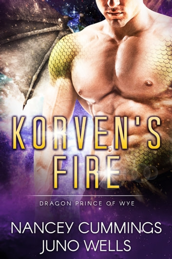 Korven's Fire: Dragon Prince of Wye ebook by Nancey Cummings,Juno Wells
