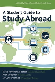 A Student Guide to Study Abroad ebook by Stacie Berdan,Allan E. Goodman,Sir Cyril Taylor