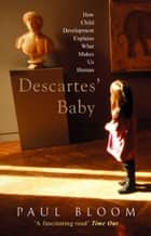 Descartes' Baby ebook by Paul Bloom
