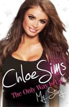 Chloe Sims: The Only Way Is Up ebook by Chloe Sims