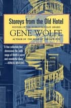 Storeys from the Old Hotel ebook by Gene Wolfe