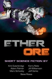 Ether Ore ebook by Jeff Gerke,Kerry Nietz,Kirk Outerbridge