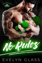 No Rules - Teutonic Knights MC, #2 ebook by Evelyn Glass