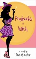 Payback's a Witch ebook by Rachel Astor