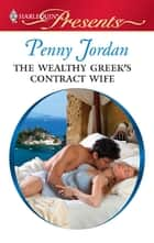 The Wealthy Greek's Contract Wife ebook by Penny Jordan