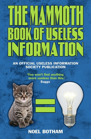 The Mammoth Book of Useless Information ebook by Noel Botham