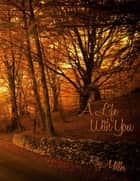 A Life With You ebook by Roy Miller