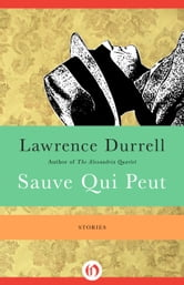 Sauve Qui Peut - Stories ebook by Lawrence Durrell