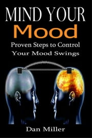 Mind Your Mood ebook by Dan Miller