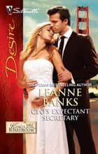 CEO's Expectant Secretary ebook by Leanne Banks