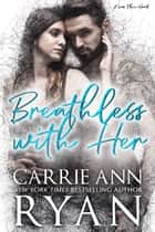 Breathless With Her ebook by