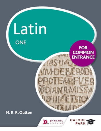 Latin for Common Entrance One ebook by N. R. Oulton