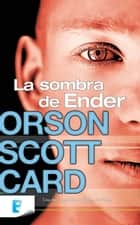 La sombra de Ender (Saga de Ender 5) - Saga de Ender ebook by Orson Scott Card