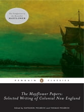 The Mayflower Papers - Selected Writings of Colonial New England ebook by Various