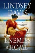 Enemies at Home ebook by Lindsey Davis