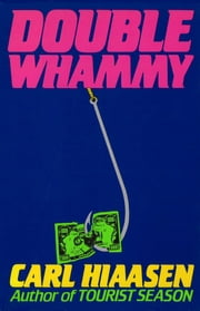 Double Whammy ebook by Carl Hiaasen