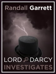 Lord Darcy Investigates - Lord Darcy: Book 3 ebook by Randall Garrett