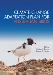 Climate Change Adaptation Plan for Australian Birds ebook by Stephen Garnett,Donald Franklin