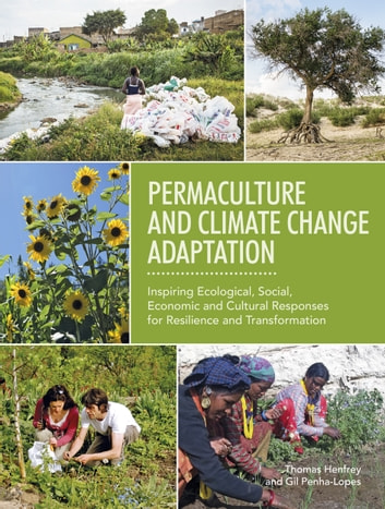 Permaculture and Climate Change Adaptation ebook by Thomas Henfry,Gil Penha-Lopes