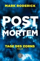 Post Mortem - Tage des Zorns - Thriller ebook by Mark Roderick