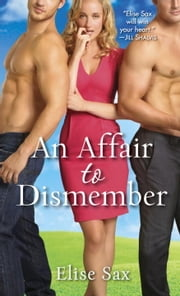 An Affair to Dismember - The Matchmaker Series ebook by Elise Sax
