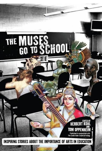 The Muses Go to School - Inspiring Stories About the Importance of Arts in Education ebook by