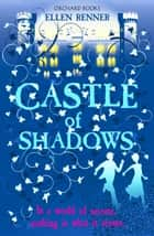 Castle of Shadows ebook by Ellen Renner