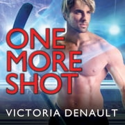 One More Shot audiobook by Victoria Denault