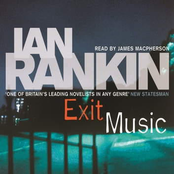 Exit Music audiobook by Ian Rankin
