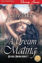 A Dream Mating ebook by Jenny May